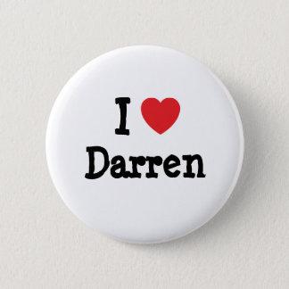 I love Darren heart custom personalized 6 Cm Round Badge