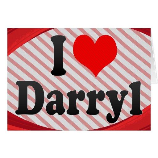I love Darryl Stationery Note Card