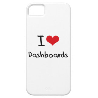 I Love Dashboards Case For iPhone 5/5S