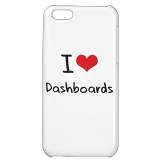 I Love Dashboards Cover For iPhone 5C