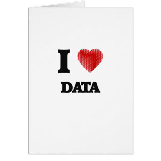 I love Data Greeting Card