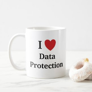 I Love Data Protection Mug GDPR Quote Slogan