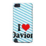 I love Davion iPod Touch 5G Covers
