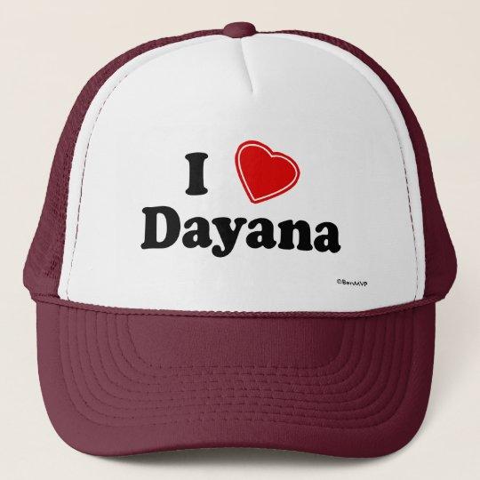 I Love Dayana Trucker Hat