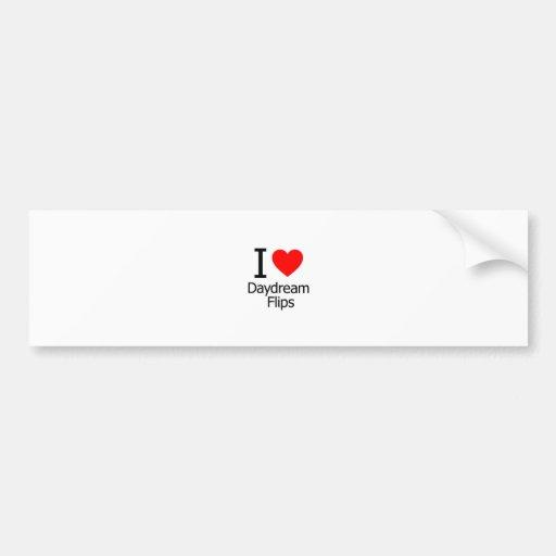 I Love Daydream Flips Bumper Sticker