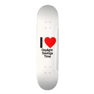 i love daylight savings time skate board deck