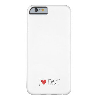 I love DBT Barely There iPhone 6 Case