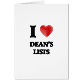 I love Dean's Lists Greeting Card