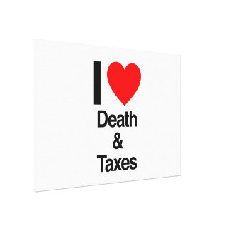 i love death and taxes stretched canvas print