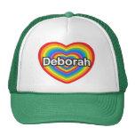 I love Deborah. I love you Deborah. Heart Cap