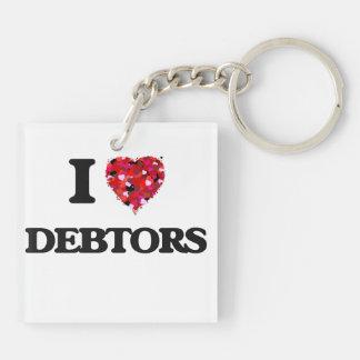 I love Debtors Double-Sided Square Acrylic Key Ring