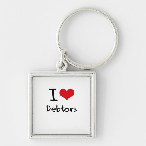 I Love Debtors Keychain