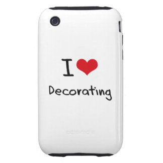 I Love Decorating iPhone 3 Tough Case