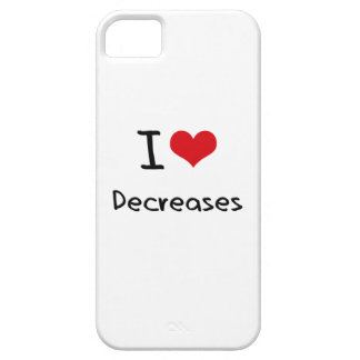 I Love Decreases iPhone 5 Case