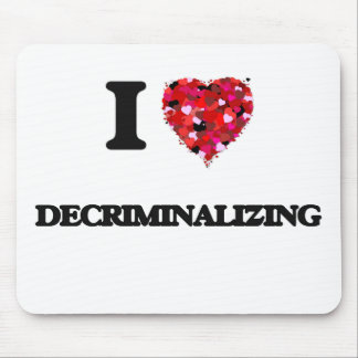 I love Decriminalizing Mouse Pad
