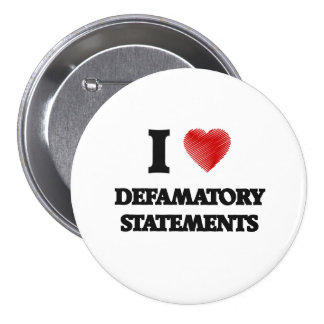 I love Defamatory Statements 7.5 Cm Round Badge