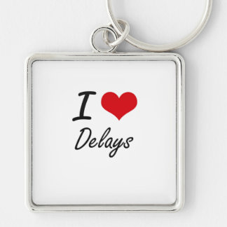 I love Delays Silver-Colored Square Key Ring