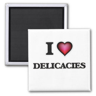I love Delicacies Square Magnet