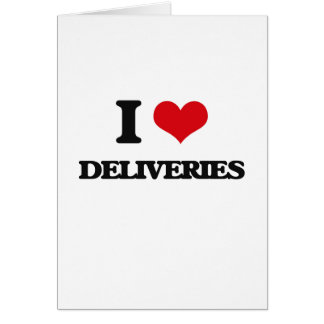I love Deliveries Greeting Cards