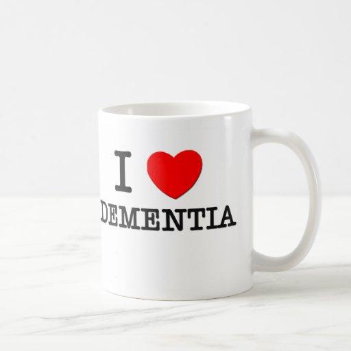 I Love Dementia Mug