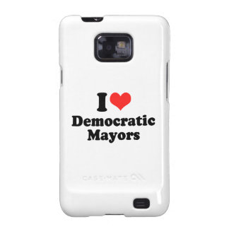 I LOVE DEMOCRATIC MAYORS.png Samsung Galaxy S2 Cover