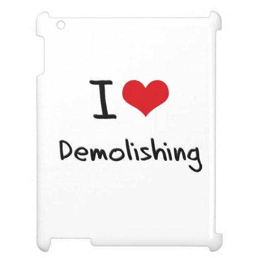I Love Demolishing Case For The iPad 2 3 4