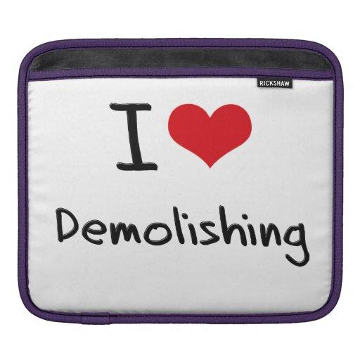 I Love Demolishing iPad Sleeves