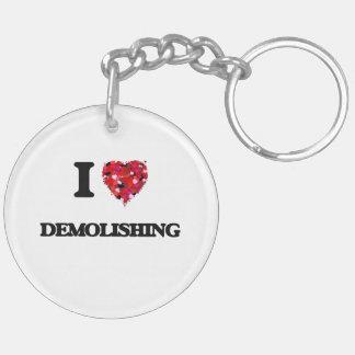 I love Demolishing Double-Sided Round Acrylic Key Ring