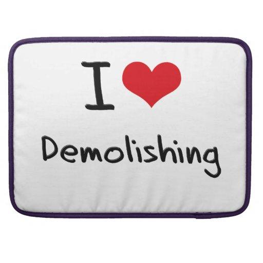 I Love Demolishing Sleeve For MacBook Pro
