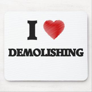 I love Demolishing Mouse Pad