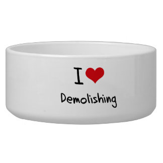 I Love Demolishing Dog Bowls