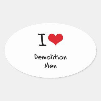 I Love Demolition Men Oval Sticker