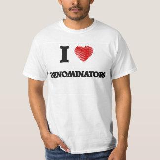 I love Denominators T-shirt