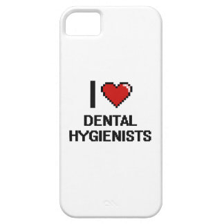 I love Dental Hygienists Barely There iPhone 5 Case