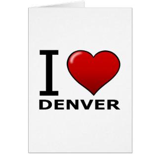 I LOVE DENVER,CO - COLORADO GREETING CARD