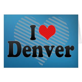 I Love Denver Greeting Card