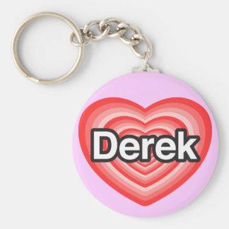 I love Derek. I love you Derek. Heart Basic Round Button Key Ring