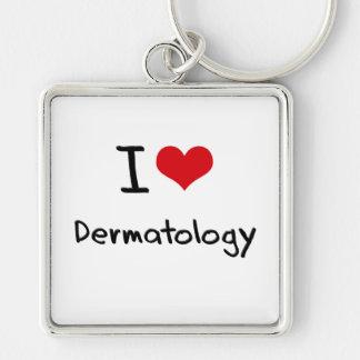 I Love Dermatology Key Chains