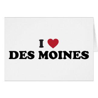 I Love Des Moines Iowa Greeting Card