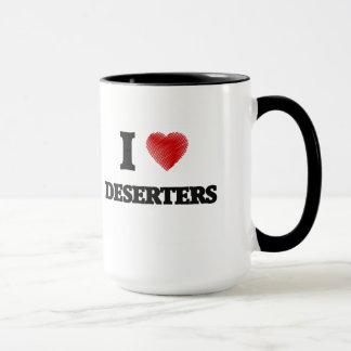 I love Deserters Mug