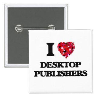 I love Desktop Publishers 15 Cm Square Badge
