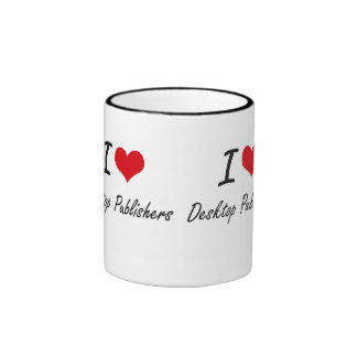 I love Desktop Publishers Ringer Mug