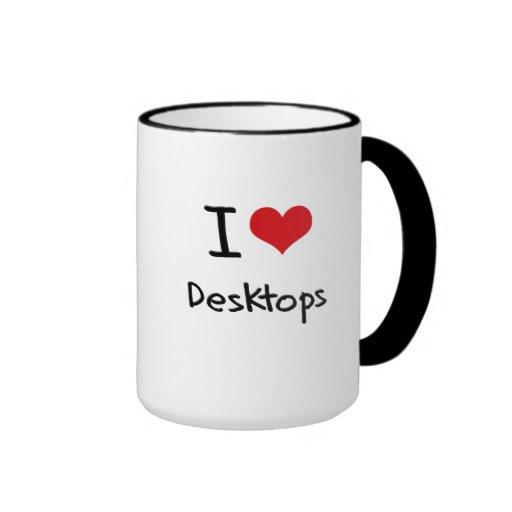 I Love Desktops Mugs