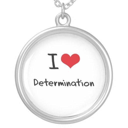 I Love Determination Necklaces