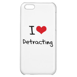 I Love Detracting Cover For iPhone 5C