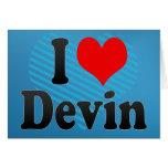 I love Devin Greeting Cards