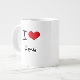 I Love Dew Extra Large Mugs
