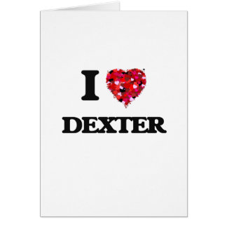 I Love Dexter Greeting Card