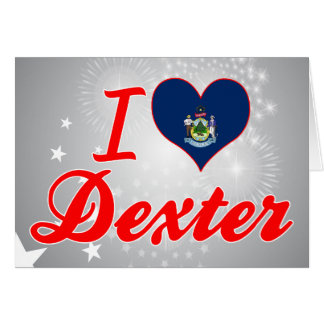 I Love Dexter, Maine Greeting Cards