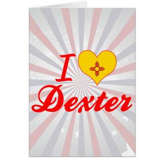 I Love Dexter New Mexico Cards